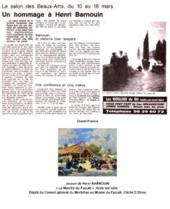 L'invité : Henri BARNOUIN 17 toiles exposées - Né à Paris en 1882 dans un milieu d'artistes, Henri Barnoin, ancien élève de l'École des Beaux-Arts, est dès 1912 à Concarneau où, bientôt, il va s'installer à demeure une partie de l'année. Ayant boutique sur le quai, il est le témoin privilégié de l'animation du port, qu'il ne se lasse pas de peindre. Mais d'autres sujets l'attirent : il visite les autres ports bretons de la côte Atlantique et il parcourt la région en tous sens, pour fixer sur la toile les scènes de marché. Avec ses halles majestueuses et sa grande place, Le Faouët est une de ses étapes privilégiées. Il y retrouve son ami Arthur Midy, qui y a élu domicile. Mieux, en 1933, son tableau de la chapelle Saint-Fiacre lui vaut de recevoir le prix de l'Association des Paysagistes français.