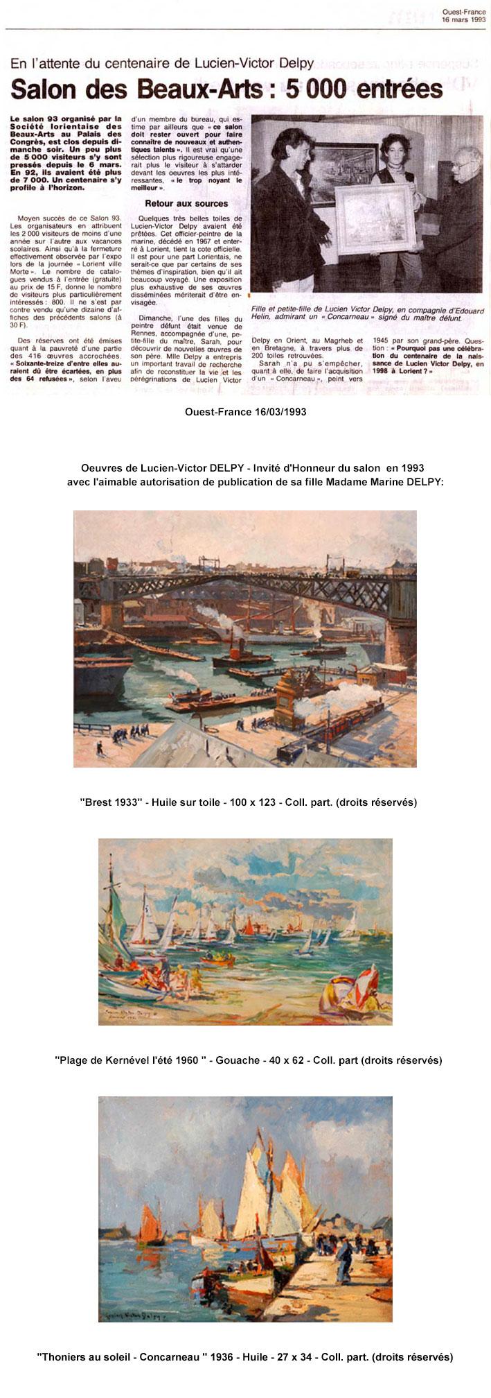 L'invité : Lucien-Victor DELPY 1898-1967 Peintre de la Marine 31 - Peintre aux Armées 45 Biographie par sa fille Marine DELPY Devenu Lorientais à 55 ans par son troisième mariage, Lucien-Victor DELPY rejoint la Société Lorientaise des Beaux-Arts, dans la ville reconstruite. Il avait connu le milieu artistique de Lorient, une vingtaine d'années auparavant. A Paris, en 1931 Lucien-Victor DELPY fut nommé Peintre de la Marine, à 33 ans. C'est cet honneur qui lui valut un bel accueil parmi les exposants de la SLBA de 1933 ,1937... Les Lorientais découvraient alors son regard passionné sur le spectacle si varié de la mer et ses métiers, de son port d'attache Concarneau, et du port militaire de Brest. Ses oeuvres émouvantes, souvent historiques, eurent du succès. Brossées puissamment, elles sont le reflet de son époque, aux couleurs de la vie, de la lumière, de son beau talent reconnu ,de Peintre de la Marine (1931),et Peintre aux Armées (1945), très conscient de son devoir de mémoire.