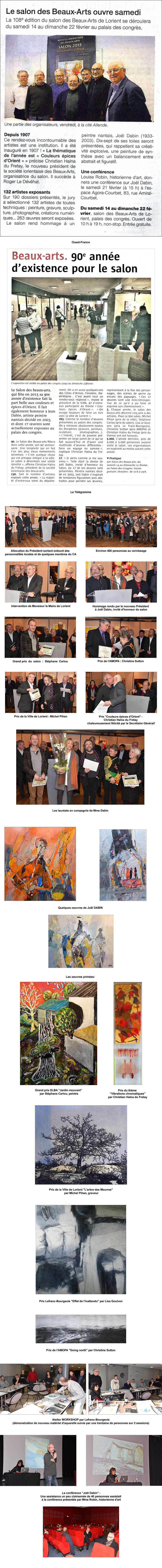 """Palmarès : Grand prix du salon : Stéphane CARIOU """"Jardin mouvant"""" (peinture) Prix de la ville : Michel PIHAN """"L'arbre des MOURRES"""" (gravure sur bois) Prix """"Couleur épices"""": Ch. HALNA DU FRETAY """"Vibrations chromatiques"""" (installation) Prix Lefranc Bourgeois : Lisa GOULVEN """"Effet de l'inattendu""""(peinture) Prix de l'AMOPA : Christine SUTTON """"Going north"""" (peinture) Le jury des prix : Muriel Loettte, artiste peintre Francis Rollet, plasticien Alain Gauthier, artiste peintre M. Cochard, directeur de l'EESAB Christian Belleux, photographe Les partenaires institutionnels : Ville de LORIENT Crédit Mutuel de Bretagne"""